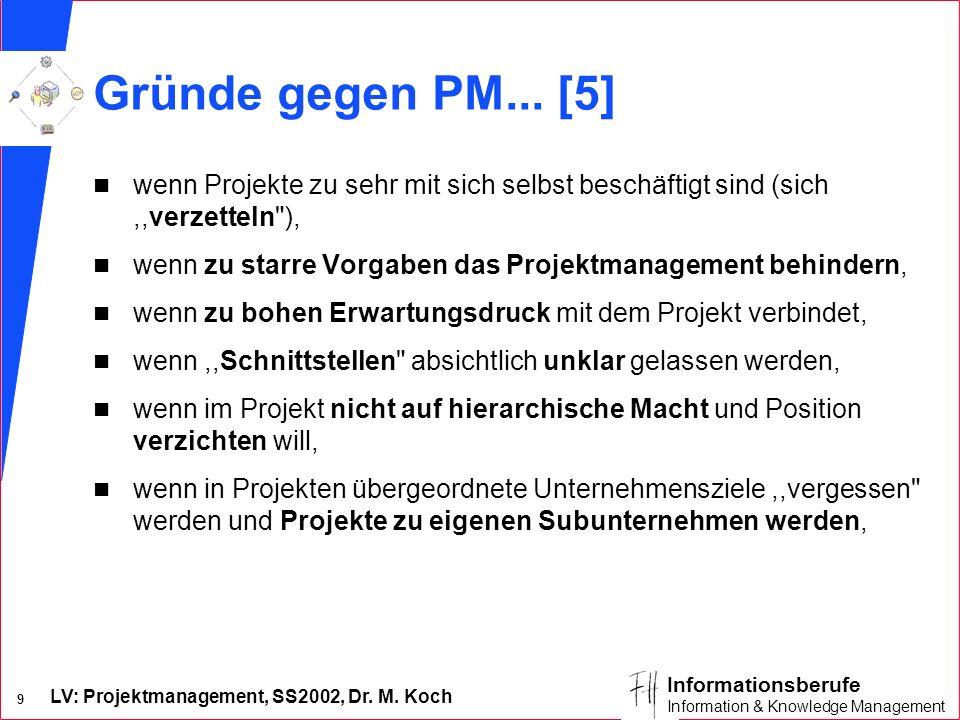 Gründe gegen PM... [5] wenn Projekte zu sehr mit sich selbst beschäftigt sind (sich ,,verzetteln ),